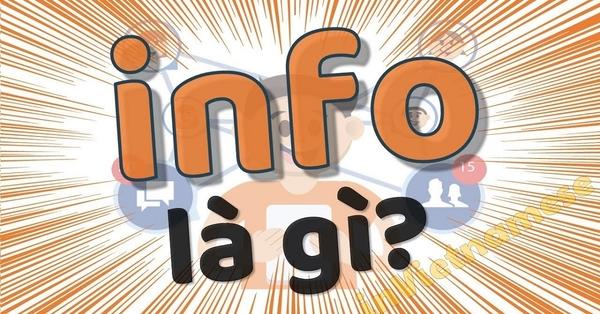 Info là gì? Ý nghĩa của Info được dùng trên facebook